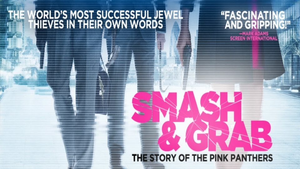 SMASH & GRAB — THE STORY OF THE PINK PANTHERS